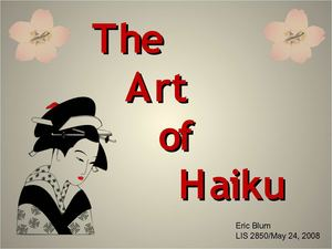 The Art of Haiku Presentation