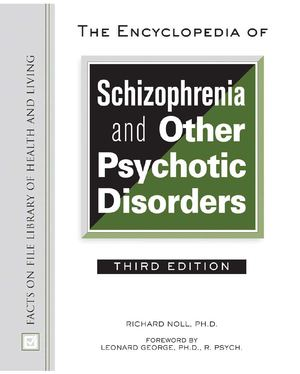 Encyclopedia of Schizophrenia and Other Psychotic Disorders, Third Edition