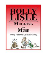 Lisle, Holly - Writing fiction for love and money (Mugging the Muse)