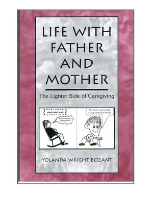 Life With Father and Mother (The Lighter Side of Caregiving)