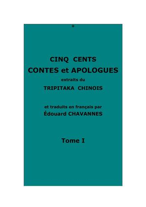 Cinq cents contes du Tripitaka chinois, t. 1.