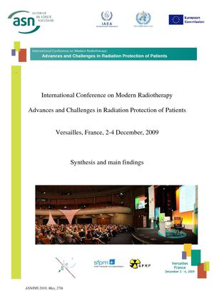 International Conference on Modern Radiotherapy - Advances and Challenges in Radiation Protection of Patients - Versailles, France, 2-4 December, 2009 - Synthesis and main findings Ve rsa ile s, Fr ance De cemb e r 2 – 4, 2009 Advances and Challenges in R