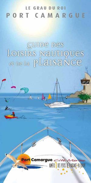 Calam o guide des loisirs nautique et de la plaisance le grau du roi port camargue - Capitainerie de port camargue ...
