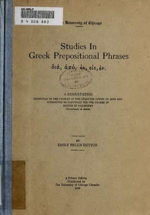 Exceptional Studies In Greek Prepositional Phrases: διά, ἀπό, ἐκ, εἰς, ἐν