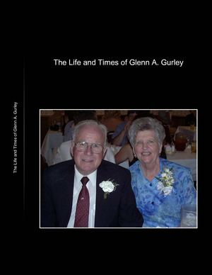 The Life and Times of Glenn A. Gurley