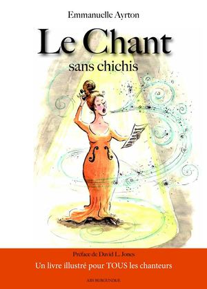 Le Chant sans chichis (extraits)