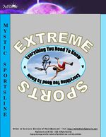 Extreme Sports – Everything You Need to Know