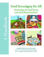 Food Sovereignty for All: Overhauling the Food System with Faith-Based Initiatives