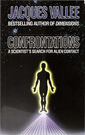 Jacques Vallee - Confrontations - A Scientist's Search for Alien Contact (1990)