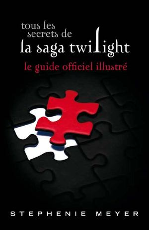 Twilight - Guide officiel - Tous les secrets de la saga Twilight