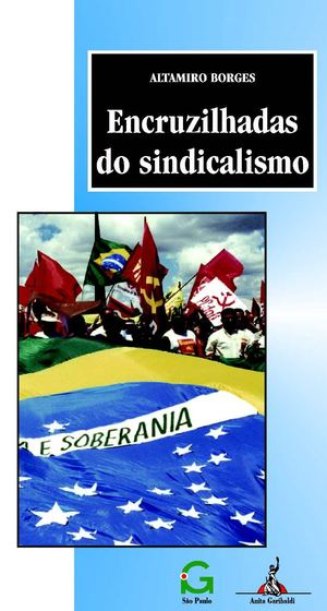 Encruzilhadas do sindicalismo