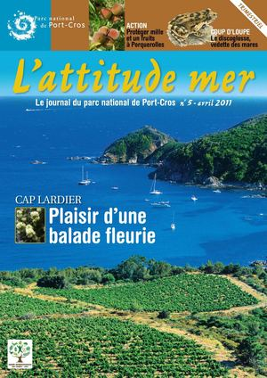N°5. Printemps 2011. L'attitude mer, le journal du parc national de Port-Cros.