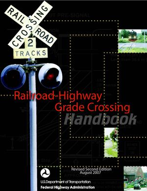 Railroad-Highway Grade Crossing Handbook - Revised Second  Edition 2007