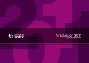 Summer Graduation 2011 Souvenir Booklet - University of Ulster, Northern Ireland