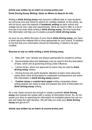 effects of alcohol on driving essay Alcohol essays alcohol alcohol is one of the most used and misused drugs known to man one reason alcohol is misused is because it is accepted in society effects.