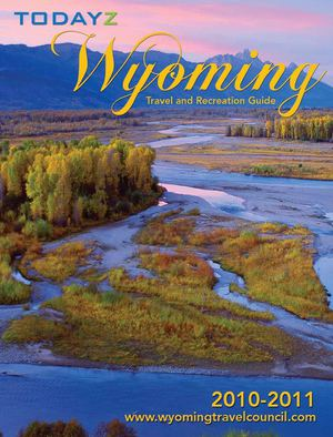 Todayz Wyoming Travel & Recreation 2010 - 2011