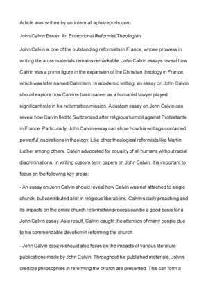 john calvin essay With his brother and sister and two friends, john calvin fled catholic france and headed to the free city of strasbourg it was the summer of 1536 calvin had.