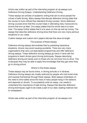 safe driving essays Safe driving essaysthere are many ideas and laws that are created to ensure a safe and pleasurable driving experience some are avoiding aggressive drivers, alertness.