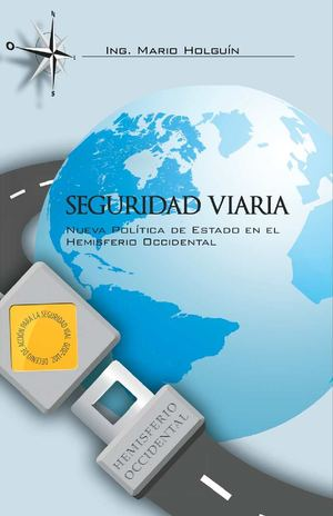 Seguridad Viaria. Nueva Política de Estado en el Hemisferio Occidental
