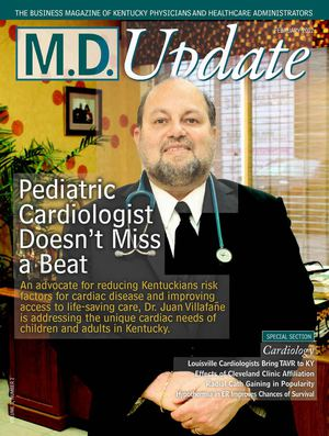 "February 2012 ""Pediatric Cardiologist Doesn't Miss a Beat"" M.D. Update Kentucky Edition"