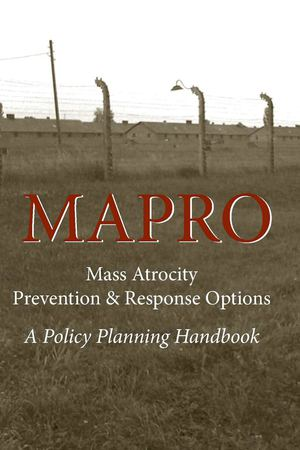 MAPRO: Mass Atrocity Prevention & Response Options, A Policy Planning Handbook
