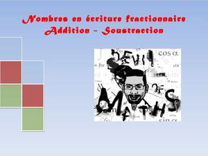 Nombres en écritures frationnaires : Addition - Soustraction