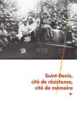 S√int-Denis, cité de résist√nce, cité de mémoire 3
