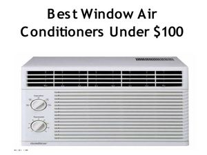 Calam 233 O Best Rated Window Air Conditioners Under 100