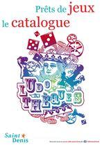 Retrouvez-nous sur www.ville-saint-denis.fr & VilleSaintDenis Prêts de jeux : le catalogue