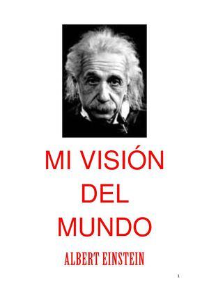 ALBERT EINSTE mi vision del mundo