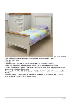 white painted baby cot bed teddington nursery furniture cot and junior bed 140 x 70cms on baby nursery furniture teddington collection