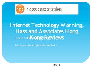 Internet Technology Warning, Hass and Associates Hong Kong Reviews