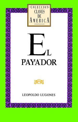 LEOPOLDO LUGONES  EL PAYADOR