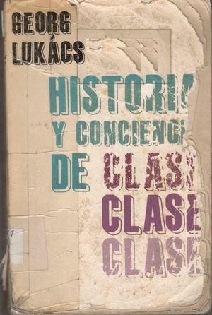 HISTORIA Y CONCIENCIA DE CLASE G. LUKAS