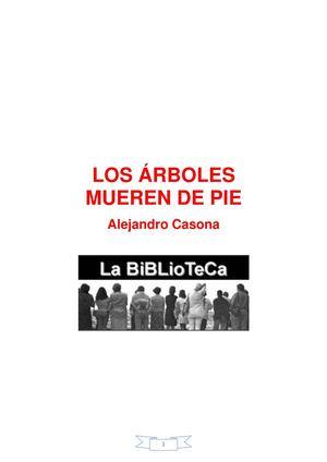 LOS ÁRBOLES MUEREN DE PIE ALEJANDRO CASONA
