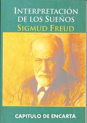 2_SIGMUND FREUD_I_MÉTODO DE LA INTERPRETACIÓN DE LOS SUEÑOS FREUD SIGMUND