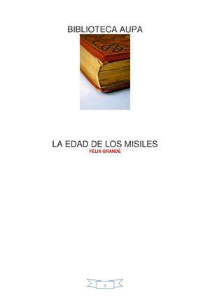 FÉLIX GRANDE LA EDAD DE LOS MISILES