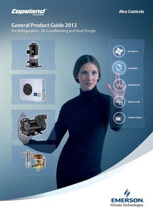 Emerson General Product Guide 2013 For Refrigeration, Air Conditioning and Heat Pumps