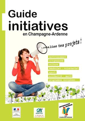 Guide Initiatives en Champagne-Ardenne - Edition 2013/2014