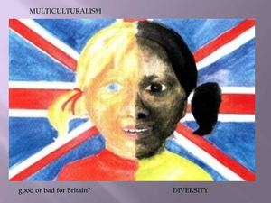 multiculturalism uk In various contexts in the uk,  for the development of such themes related to the challenges of multiculturalism, including case studies from.