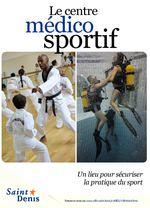 Le centre médico Un lieu pour sécuriser la pratique du sport Retrouvez-nous sur www. ville-saint-denis. fr & VilleSaintDenis sportif