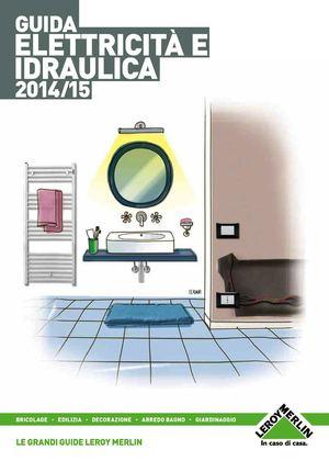 Calam o leroy merlin guida elettricit 2014 for Scaldasalviette elettrico leroy merlin