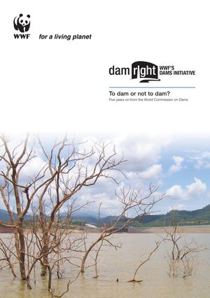 AM RIGHT. To dam or not to dam? Five years on from the World Commission on Dams