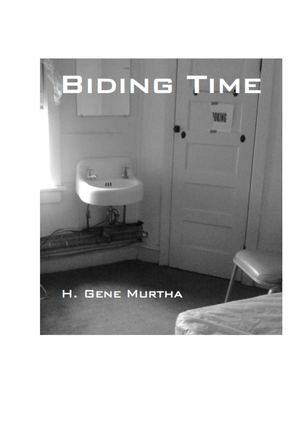 H Gene Murtha - Biding Time
