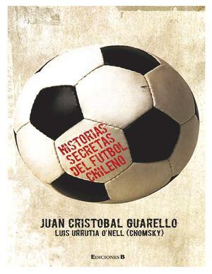 Historia Secretas Del Futbol  Chileno I