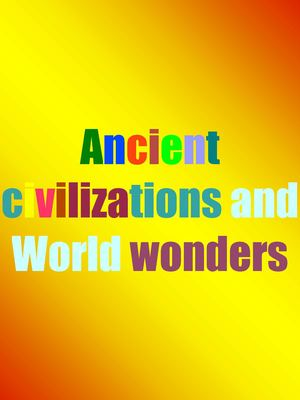 Ancient Civilizations And World Wonders