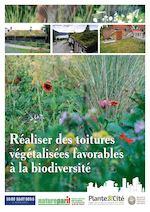 Réaliser des toitures végétalisées favorables à la biodiversité Réaliser des toitures végétalisées favorables à la biodiversité 00_001-024-NatureParif_Mise en page 1 21/10/11 10:47 PageI