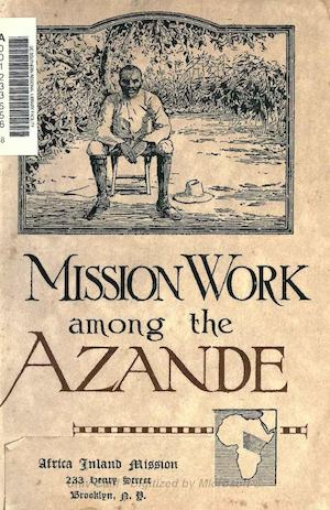 Mission work among the Azande.by Johnston, J. W. Publié - 1921, Africa Inland Mission