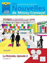 Les j o u r n a l m u n i c i p a l d ' i n f o r m a t i o n de Moissy-Cramayel Nouvelles N° 245 mars 2016 La Rotonde, épisode 2 Lire pages 6-7
