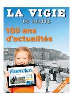 Une Les Informations dieppoises - La Vigie : 180 ans d'actualité